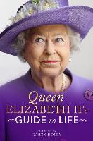 Queen Elizabeth II's Guide to Life (Hardback)