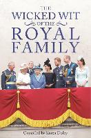 The Wicked Wit of the Royal Family - The Wicked Wit (Hardback)