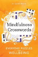 Mindfulness Crosswords: Everyday puzzles for wellbeing - Everyday Mindfulness Puzzles (Paperback)