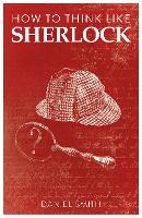 How to Think Like Sherlock: Improve Your Powers of Observation, Memory and Deduction - How to Think Like ... (Paperback)