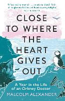 Close to Where the Heart Gives Out