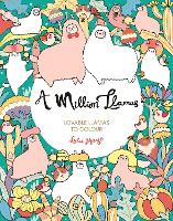 A Million Llamas: Lovable Llamas to Colour - A Million Creatures to Colour (Paperback)