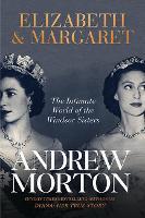 Elizabeth & Margaret: The Intimate World of the Windsor Sisters (Paperback)