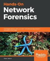 Hands-On Network Forensics: Investigate network attacks and find evidence using common network forensic tools (Paperback)