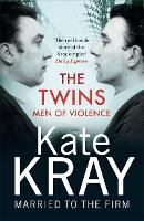 The Twins - Men of Violence: The Real Inside Story of the Krays (Paperback)