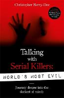 Talking With Serial Killers: World's Most Evil