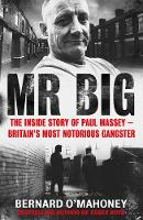 Mr Big: The Inside Story of Paul Massey - Britain's Most Notorious Gangster (Paperback)