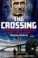 The Crossing: The shocking truth about gang wars in Brexit Britain (Paperback)