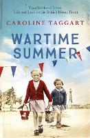 Wartime Summer: True Stories of Love, Life and Loss on the British Home Front (Paperback)
