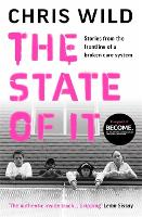 The State of It: Stories from the Frontline of a Broken Care System (Hardback)