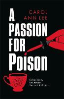 A Passion for Poison: The Extraordinary Crimes of Graham Young (Hardback)