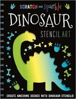 Dinosaur Stencil Art - Scratch and Sparkle (Paperback)