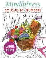 Mindfulness Colour-by-Numbers Large Print - Arcturus Large Print Colour by Numbers Collection (Paperback)