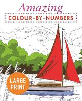 Amazing Colour-by-Numbers Large Print - Arcturus Large Print Colour by Numbers Collection (Paperback)