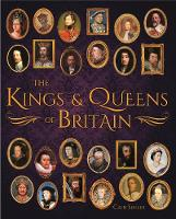 The Kings & Queens of Britain - Arcturus Science & History Collection (Hardback)