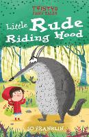 Twisted Fairy Tales: Little Rude Riding Hood - Twisted Fairy Tales (Hardback)