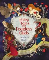 Fairy Tales for Fearless Girls - Inspiring Heroines (Hardback)