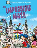 Puzzle Adventure Stories: The Impossible Maze (Paperback)