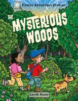 Puzzle Adventure Stories: The Mysterious Woods (Paperback)