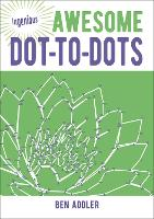 Awesome Dot-to-Dots - Ingenious Puzzles (Paperback)