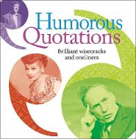 Humorous Quotations: Brilliant Wisecracks and Oneliners (Paperback)