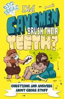 Did Cavemen Brush Their Teeth?: Questions and Answers About Gross Stuff - Big Ideas (Paperback)