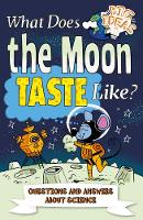 What Does the Moon Taste Like?: Questions and Answers About Science - Big Ideas (Paperback)