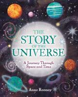 The Story of the Universe: A Journey Through Space and Time - The Story of Everything (Hardback)
