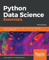 Python Data Science Essentials: A practitioner's guide covering essential data science principles, tools, and techniques, 3rd Edition (Paperback)