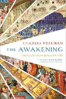 The Awakening: A History of the Western Mind AD 500 - AD 1700 (Hardback)