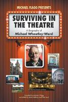 Surviving in the Theatre: A Biography of Michael Wheatley-Ward (Paperback)