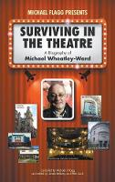 Surviving in the Theatre: A Biography of Michael Wheatley-Ward (Hardback)