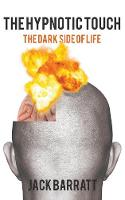 The Hypnotic Touch: The Dark Side of Life (Paperback)