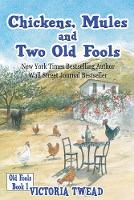 Chickens, Mules and Two Old Fools (Paperback)