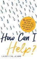 How Can I Help?: 8 Ways You Can Support Someone You Care About with Anxiety or Obsessional Problems (Paperback)