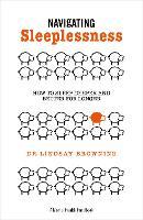 Navigating Sleeplessness - A Mental Health Handbook: How to Sleep Deeper and Better for Longer (Paperback)