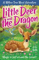 Willow Tree Wood Book 2 - Little Deer and the Dragon - Willow Tree Wood Book 2 (Paperback)