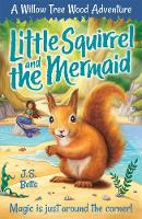 Willow Tree Wood Book 3 - Little Squirrel and the Mermaid - Willow Tree Wood Book 3 (Paperback)