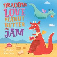 Dragons Love Peanut Butter & Jam - Picture Storybooks (Paperback)