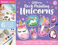 Glittery Rock Painting Unicorns - Activity Station Gift Boxes (Paperback)