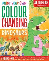 Colour Changing Dinosaurs - Paint Your Own Colour Changing (Paperback)