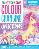 Colour Changing Unicorns - Paint Your Own Colour Changing (Paperback)