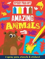 Amazing Animals - Spray Pen Art (Hardback)