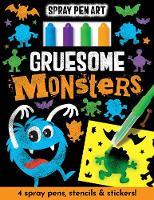 Gruesome Monsters - Spray Pen Art (Paperback)