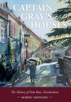 Captain Gray's Houses: A History of Sion Row, Twickenham (Hardback)