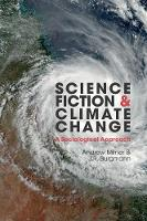 Science Fiction and Climate Change: A Sociological Approach - Liverpool Science Fiction Texts & Studies 63 (Hardback)
