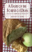 A Taste of the Forest of Dean: A Forester's Family Menu of Yesteryear (Paperback)