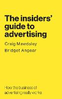 The insiders' guide to advertising