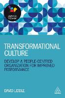 Transformational Culture: Develop a People-Centred Organization for Improved Performance (Hardback)