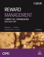 Reward Management: Alternatives, Consequences and Contexts (Hardback)